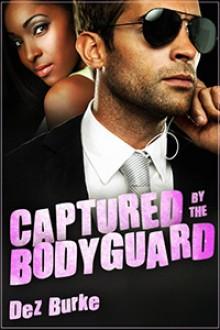 Captured by the Bodyguard (BWWM Interracial Romance) - Dez Burke