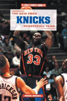 The New York Knicks Basketball Team - Randy Schultz
