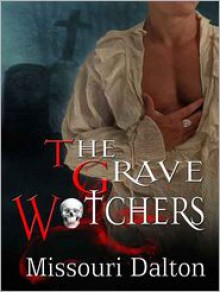 The Grave Watchers - Missouri Dalton