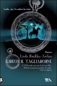 Gideon il tagliaborse - Linda Buckley-Archer, Valentina Daniele