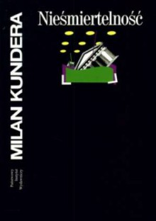 Nieśmiertelność - Milan Kundera