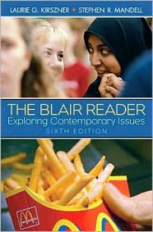 The Blair Reader: Exploring Contemporary Issues - Laurie G. Kirszner, Stephen Mandell
