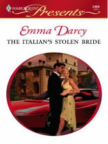 The Italian's Stolen Bride - Emma Darcy