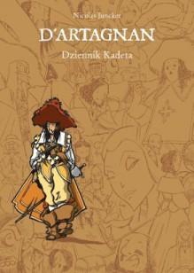 D'Artagnan: Dziennik Kadeta - Nicolas Juncker, Alexandre Dumas