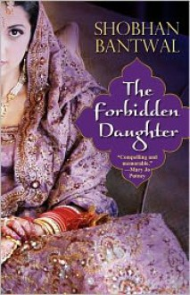 Forbidden Daughter - Shobhan Bantwal