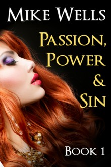 Passion, Power & Sin - Book 1 - Mike Wells