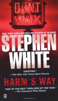Harm's Way - Stephen White