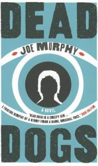Dead Dogs - Joe Murphy