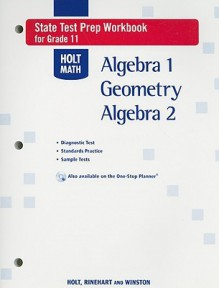 Holt Math State Test Prep Workbook for Grade 11: Algebra 1, Geometry, Algebra 2 - Holt Rinehart