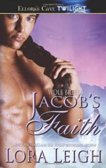 Jacob's Faith - Lora Leigh