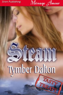 Steam (Tasty Treats, #7) - Tymber Dalton