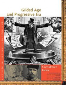 Gilded Age and Progressive Era Reference Library Cumulative Index - Lawrence W. Baker