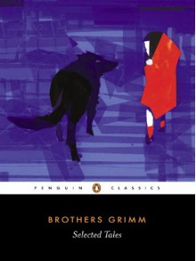 Selected Tales - David Luke, Gilbert McKay, Brothers Grimm, Jacob Grimm, Wilhelm Grimm