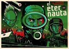 El Eternauta - Héctor Germán Oesterheld, Francisco Solano López, Jorge Alderete