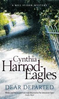Dear Departed (Bill Slider Novels) - Cynthia Harrod-Eagles