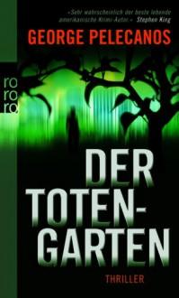 Der Totengarten - George Pelecanos, Anja Schünemann