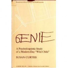 "Genie: A Psycholinguistic Study of a Modern-Day ""Wild Child"" - Susan Curtiss"
