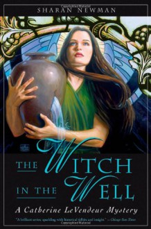 The Witch in the Well - Sharan Newman
