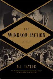 The Windsor Faction: A Novel - D.J. Taylor