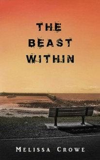The Beast Within (The Beast Within novellas) - Melissa Crowe