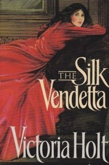 The Silk Vendetta - Victoria Holt