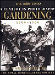 Gardening: A Century in Photographs_1900-2000 - Mark Griffiths