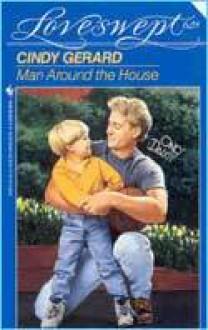 Man Around The House (Loveswept, #628) - Cindy Gerard