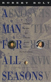 A Man for All Seasons: A Play in Two Acts - Robert Bolt