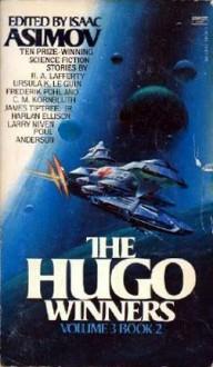 The Hugo Winners Vol. 3 Book 2 1973-1975 - Harlan Ellison, Ursula K. Le Guin, Isaac Asimov, Frederik Pohl, R.A. Lafferty, George R.R. Martin, James Tiptree Jr., Poul Anderson, Larry Niven, C.M. Kornbluth