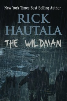 The Wildman - Rick Hautala
