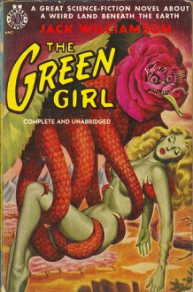 The Green Girl - Jack Williamson
