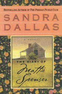 The Diary of Mattie Spenser - Sandra Dallas