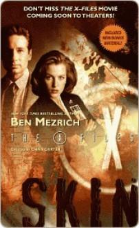 The X-Files: Skin - Ben Mezrich