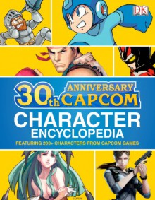 Capcom 30th Anniversary Character Encyclopedia - Brady Games