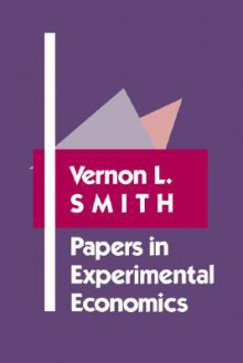 Papers in Experimental Economics - Vernon L. Smith