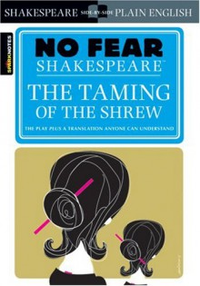 The Taming of the Shrew - SparkNotes Editors, William Shakespeare