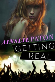 Getting Real - Ainslie Paton