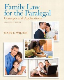 Family Law for the Paralegal: Concepts and Applications (2nd Edition) - Mary E. Wilson