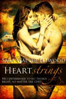 Heartstrings - Sara Walter Ellwood