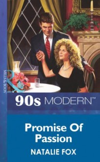 Promise Of Passion (Mills & Boon Vintage 90s Modern) - Natalie Fox
