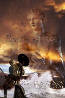 Spoils of War - Aleksandr Voinov, Raev Gray