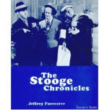 Stooge Chronicles - Jeffrey Forrester
