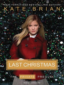 Last Christmas: The Private Prequel - Kate Brian, Justine Eyre