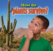 How Do Plants Survive? - Kelley Macaulay