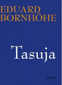 Tasuja - Eduard Bornhöhe