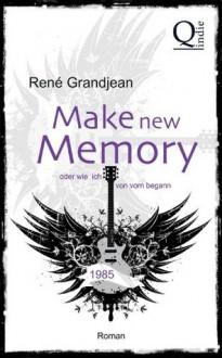 Make new Memory oder wie ich von vorn begann (German Edition) - Rene Grandjean