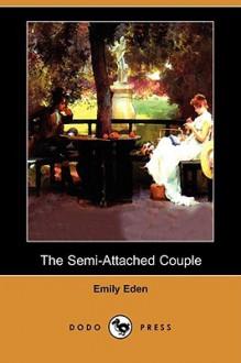 The Semi-Attached Couple (Dodo Press) - Emily Eden