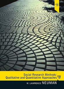 Social Research Methods: Qualitative and Quantitative Approaches (7th Edition) - W. Lawrence Neuman