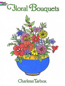 COLORING BOOK: Floral Bouquets Coloring Book - NOT A BOOK