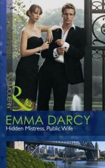 Hidden Mistress, Public Wife (Modern Romance - Emma Darcy